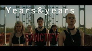 YEARS & YEARS- SANCTIFY (dance video)