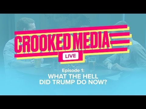 Crooked Media Live: What The HELL Did TRUMP Do Now? (Episode 1)