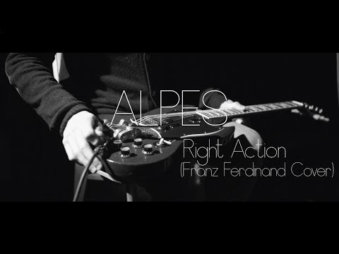 ALPES - Right Action (Franz Ferdinand / Acoustic Cover)