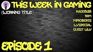 This Week in Gaming Podcast (Working title) -Ep. 1- Talking Indie Games and Early Access