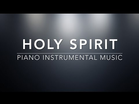 Holy Spirit - Piano Music | Prayer Music | Meditation Music | Healing Music | Worship Music