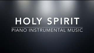 Holy Spirit I Piano Music I Prayer Music I Meditation Music I Healing Music I Relaxation Music I