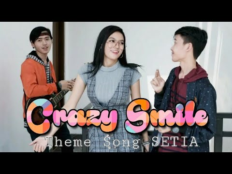 Crazy Smile - Theme Song SETIA 2019