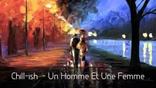 Un Homme Et Une Femme by Chill-ish [HD]