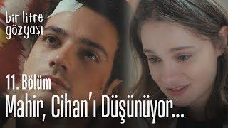 Mahir, Cihan'ı düşünüyor - Bir Litre Gözyaşı 11. Bölüm
