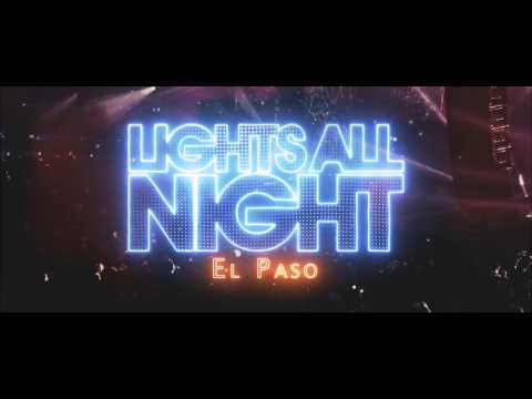Lights All Night El Paso  2017 After Movie