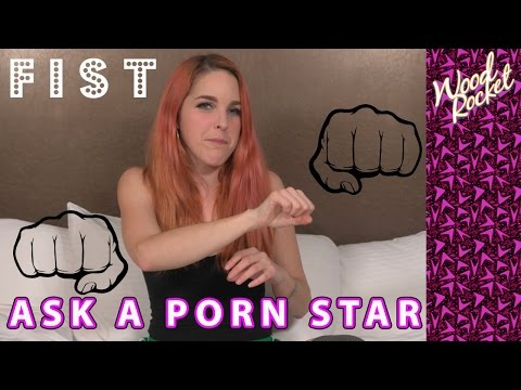 """Ask A Porn Star: """"Have You Been Fisted?"""""""