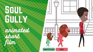 🎥  Soul Gully | EGO versus GRATITUDE - Beautiful Animated Short Film
