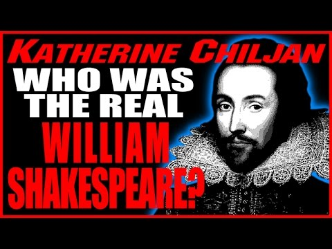 Who Was the REAL William Shakespeare? The 17th Earl of Oxford? Insights from Katherine Chiljan