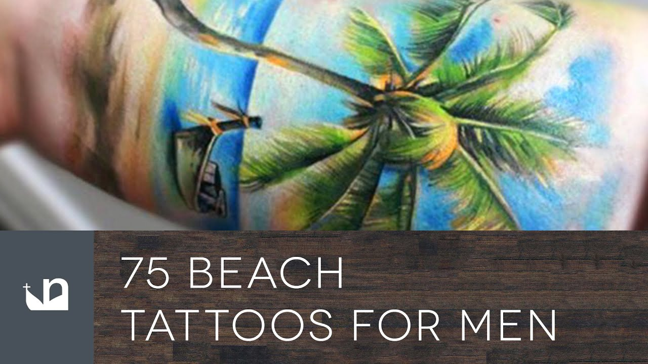 75 Beach Tattoos For Men - YouTube