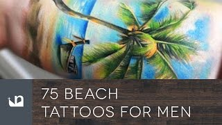 Video 75 Beach Tattoos For Men download MP3, 3GP, MP4, WEBM, AVI, FLV Juni 2018