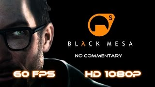 Black Mesa Source - Full Walkthrough 【NO Commentary】  【60FPS】