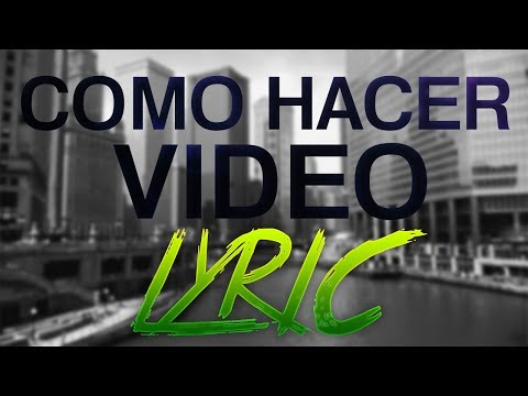 Tutorial Como hacer Videos Lyric Facil