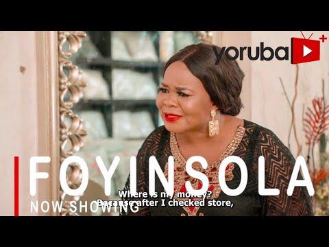 Download Foyinsola Latest Yoruba Movie 2021 Drama Starring Bimbo Oshin | Antar Laniyan | Idunnumi Esan