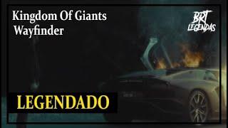 Смотреть клип Kingdom Of Giants - Wayfinder