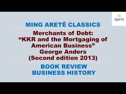 George Anders: Merchants of Debt: KKR and the Mortgaging of American Business