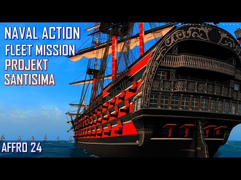 NAVAL ACTION - Fleet Mission Projekt Santisima...
