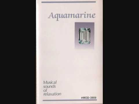 'Aquamarine One'. Part 1 (Relaxation music)
