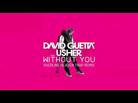 David Guetta Feat. Usher - Without You (OverLine Heaven Trap Remix)