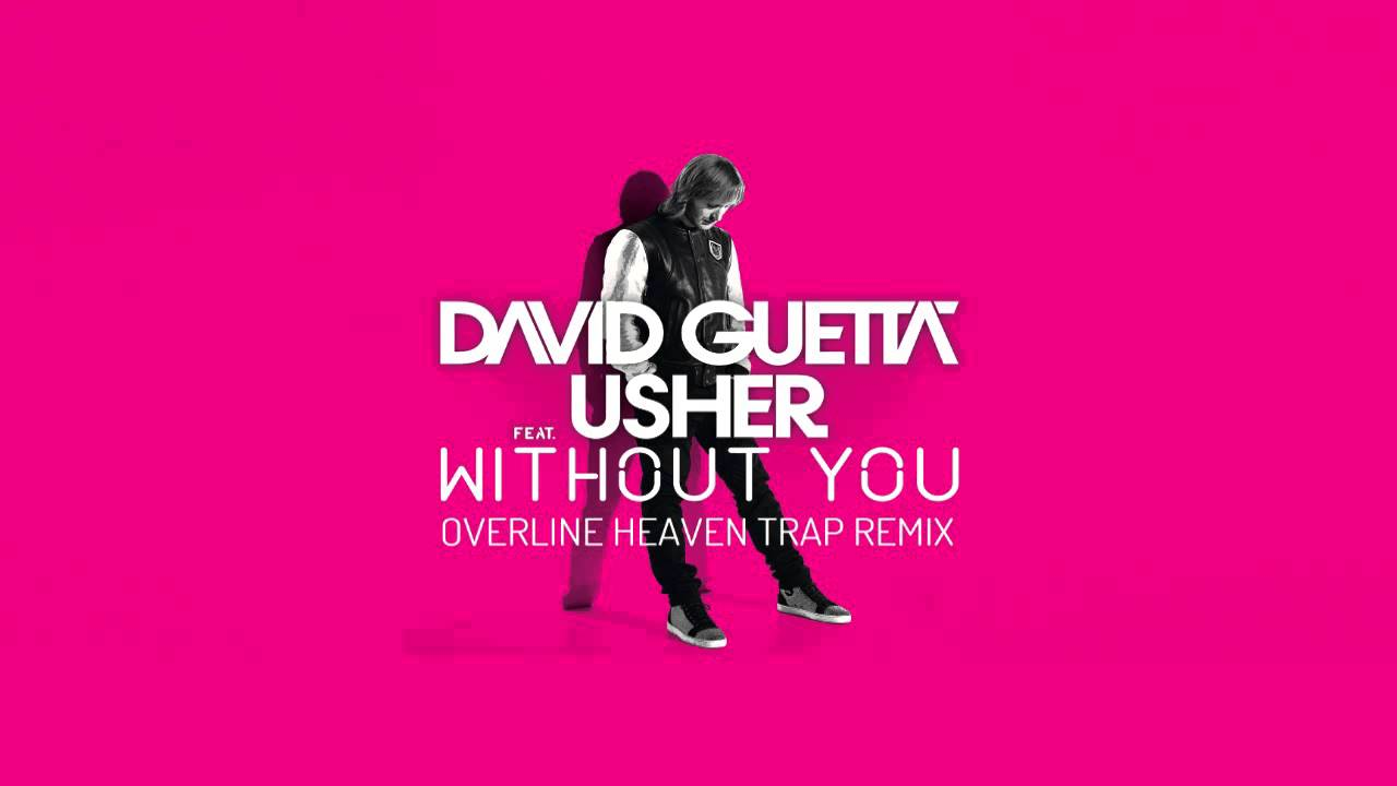 David guetta feat. Usher without you (overline heaven trap remix.