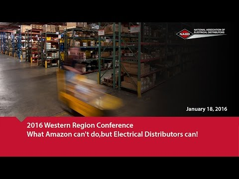 What Amazon can't do, but Electrical Distributors can! (2016 NAED Western Region Conference)