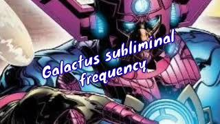 Galactus subliminal frequency