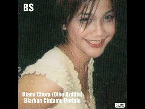 Diana Chora (Dike Ardilla) - Biarkan Cintamu Berlalu
