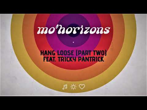 Mo' Horizons - Hang Loose (Part Two) feat. Tricky Pantrick Mp3