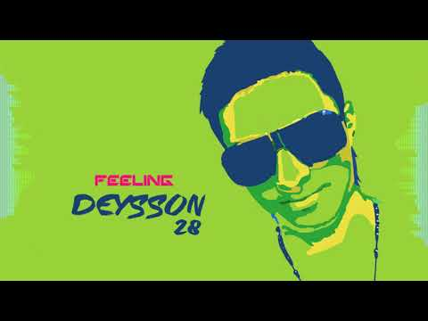 Deysson28 - Feeling ( Audio Original ) 2017