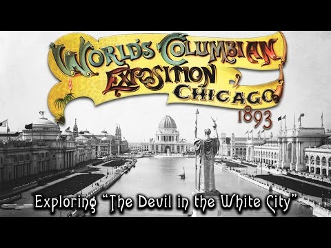 "Exploring ""The Devil in the White City"" : The 1893 Chicago World's Fair"