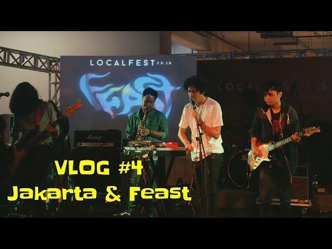 [VLOG #4] Pulang ke Jakarta & Tersihir Oleh Feast di Local Fest