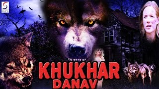 Khunkhar Danav ᴴᴰ -  Hollywood Action Hindi Full Movie - Latest HD Movie 2017