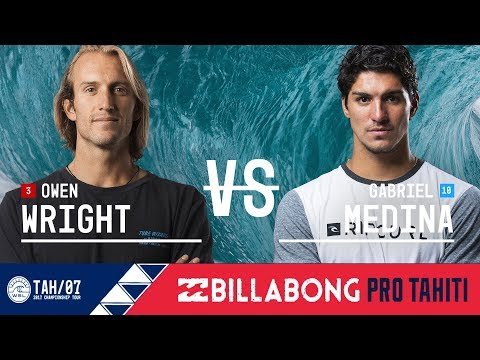 Owen Wright vs. Gabriel Medina - Quarterfinals, Heat 1 - Billabong Pro Tahiti 2017