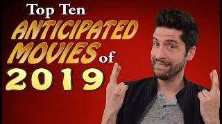 My 10 Anticipated Movies of 2019