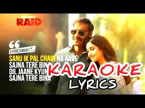 Sanu ek pal chain karaoke | Raid(2018) karaoke | Ajay devgn | Rahat fateh ali khan