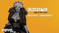 Busiswa - Bazoyenza (Audio) ft. DJ Maphorisa