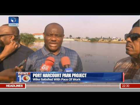 Wike Satisfied With Pace Of Work At Port Harcourt Park Project