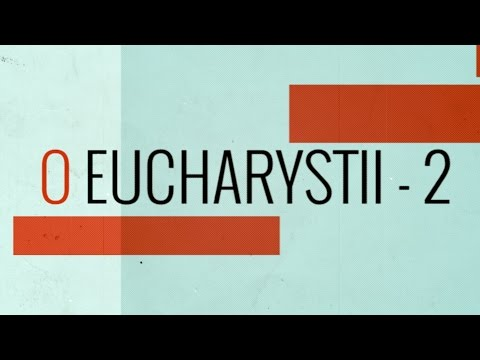 Góra 5 minut - O Eucharystii - cz. 2