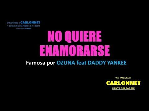 No quiere enamorarse Remix - Ozuna feat Daddy Yankee (Karaoke)