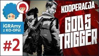 God's Trigger PL #2 z KO-OPa! | Szyna wpada w berserk! D: