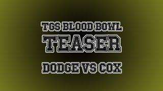 Blood Bowl Teaser: Dodge Vs Cox