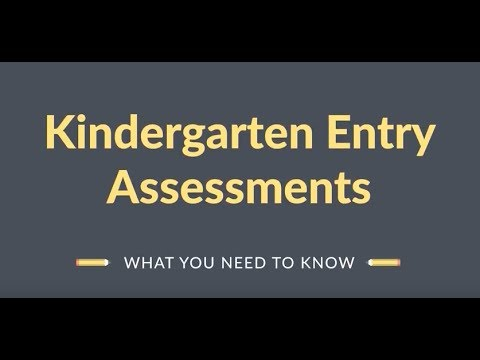 Kindergarten Entry Assessments: What You Need To Know