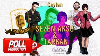 Yaşar Gaga Ft. Tarkan & Sezen Aksu - Ceylan - (Official Karaoke)