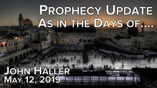 "2019 05 12 John Haller - ""As in the Days of..."""