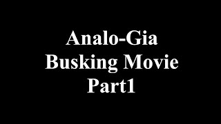 Analo-Gia Australia Busking Part1