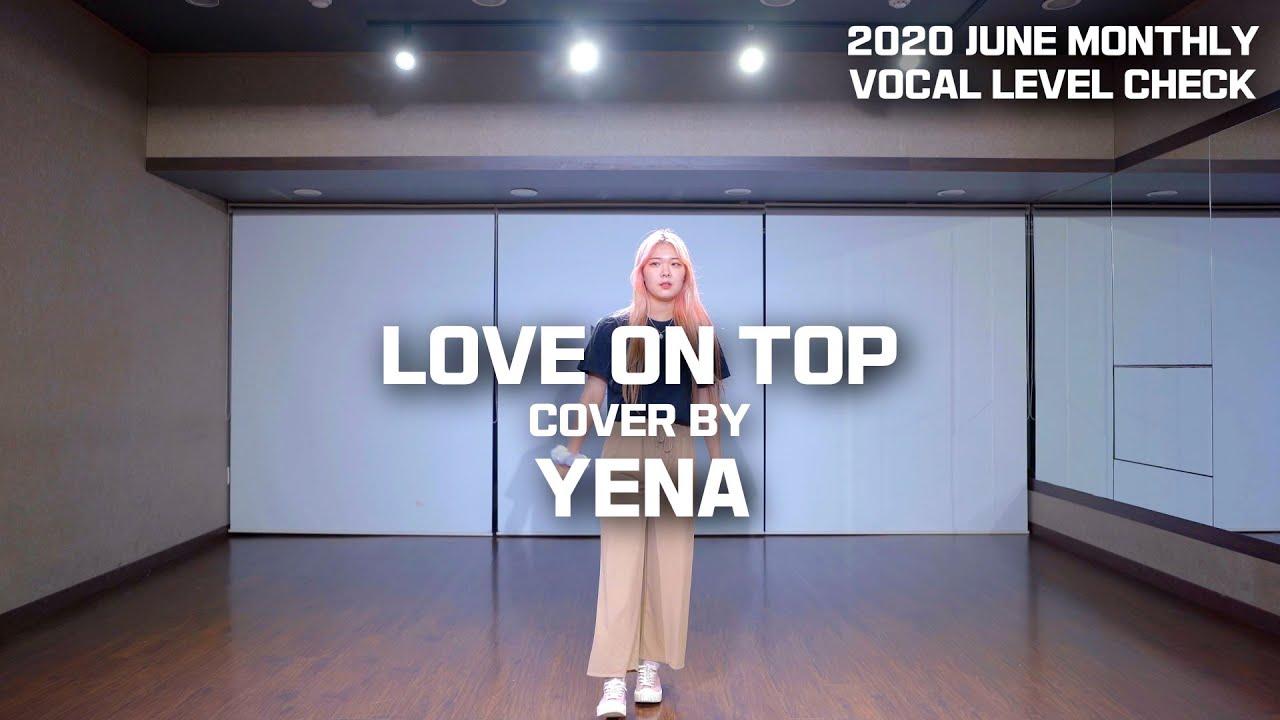 Beyoncé (비욘세)- Love On Top (러브온탑) Cover by 김예나 / 학엔터 6월말평가 자유곡 미션 (best)
