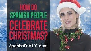 How do Spanish People Celebrate Christmas?