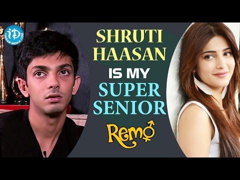 Shruti Haasan Is My Super Senior - Anirudh Ravichander | Remo Movie || Talking Movies With iDream