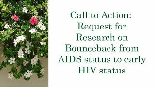 Call to Action: Bounceback from AIDS status to early HIV status … by Alice B. Clagett