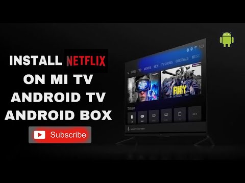 HOW TO INSTALL NETFLIX ON MI ANDROID TV/BOX